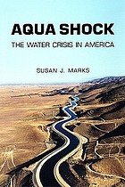 Aqua shock : the water crisis in America