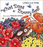 What does Bunny see? : a book of colors and flowers