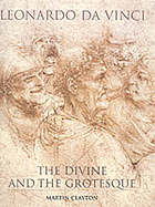 Leonardo da Vinci : the divine and the grotesque