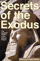 Secrets of the Exodus : the Egyptian origins of the Hebrew people