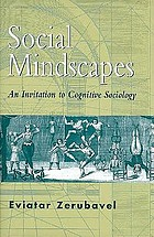 Social mindscapes : an invitation to cognitive sociology