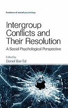 Intergroup conflicts and their resolution : a social psychological perspective