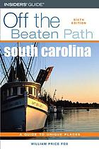 South Carolina : a guide to unique places