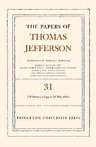 The papers of Thomas Jefferson. Vol. 31, 1 February 1799 to 31 May 1800