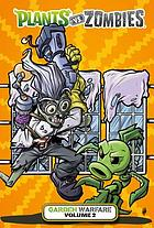 Plants vs. zombies. Volume 2, Garden warfare