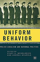 Uniform behavior : police localism and national politics