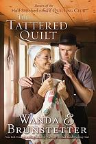 The tattered quilt : the return of the half-stitched amish quilting club.