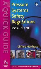 The quick guide to pressure systems safety regulations : PSSRs SI:128