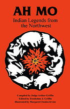 Ah mo : Indian legends from the Northwest
