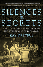 Silences and secrets : the Australian experience of the Weintraubs Syncopators
