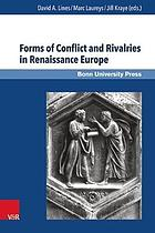 Forms of conflict and rivalries in Renaissance Europe