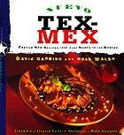 Nuevo Tex-Mex : festive new recipes from just north of the border