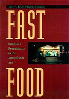 Fast food : roadside restaurants in the automobile age
