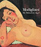 Modigliani : the melancholy angel