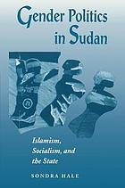 Gender politics in Sudan : Islamism, socialism, and the state
