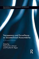 Transparency and Surveillance as Sociotechnical Accountability : a House of Mirrors.