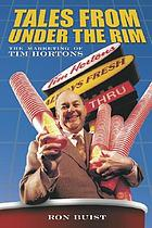 Tales from under the rim : the marketing of Tim Hortons