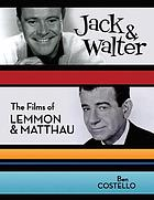 Jack and Walter : the films of Lemmon and Matthau