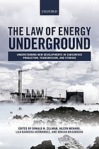 The law of energy underground : understanding new developments in subsurface production, transmission, and storage
