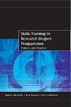 Skills training in research degree programmes : politics and practices