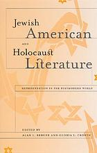 Jewish American and Holocaust literature : representation in the postmodern world