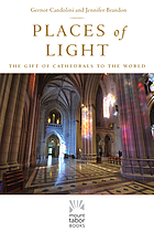 Places of light : the gift of cathedrals to the world
