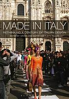 Made in Italy : rethinking a century of Italian design