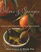 Olives & oranges : recipes and flavor secrets from Italy, Spain, Cyprus, and beyond