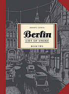 Berlin. [Book two] : city of smoke : a work of fiction