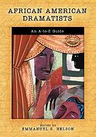 African American dramatists : an A-to-Z guide