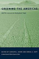 Greening the Americas : NAFTA's lessons for hemispheric trade