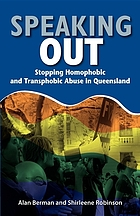 Speaking out : stopping homophobic and transphobic abuse in Queensland