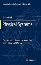 Physical systems : conceptual pathways between flat space-time and matter