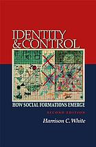 Identity and Control : How Social Formations Emerge (Second Edition).