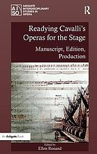 Readying Cavalli's operas for the stage : manuscript, edition, production