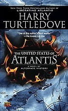 The United States of Atlantis : [a novel of alternate history]