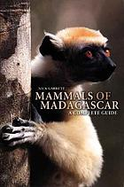 Mammals of Madagascar : a complete guide