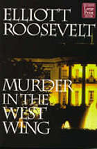 Murder in the west wing : an Eleanor Roosevelt mystery