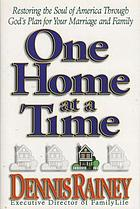 One home at a time : restoring the soul of America through God's plan for your marriage and family