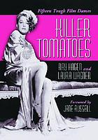 Killer tomatoes : fifteen tough film dames