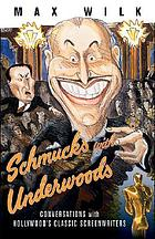 Schmucks with Underwoods : conversations with Hollywood's classic screenwriters