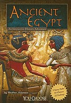 Ancient Egypt : an interactive history adventure