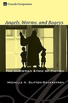 Angels, worms, and bogeys : the Christian ethic of Pietism