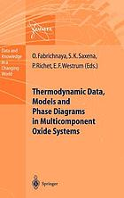 Thermodynamic data, models, and phase diagrams in multicomponent oxide systems : an assessment for materials and planetary scientists based on calorimetric, volumetric, and phase equilibrium data