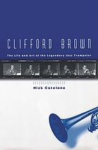Jazz virtuoso : the life and music of Clifford Brown.