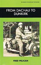 From Dachau to Dunkirk