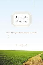 The soul's almanac : a year of interfaith stories, prayers, and wisdom