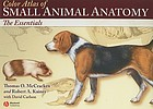 Color atlas of small animal anatomy : the essentials