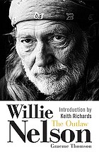Willie Nelson : the outlaw