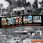 Route 66 lost & found : mother road ruins and relics : the ultimate collection